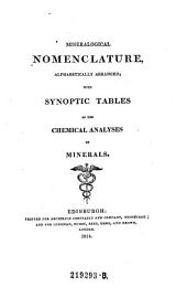 Mineralogical Nomenclature, Alphabetically Arranged with Synoptic Tables of the Chemical Analyses of Minerals