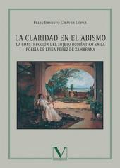 La claridad en el abismo: La construcción del sujeto romántico en la poesía de Luisa Pérez de Zambrana