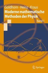 Moderne mathematische Methoden der Physik: Band 1