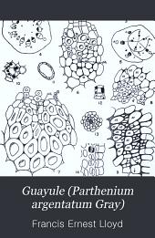 Guayule (Parthenium Argentatum Gray): A Rubber-plant of the Chihuhuan Desert