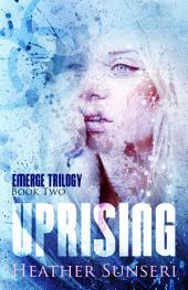 Uprising (Emerge series, Book #2)