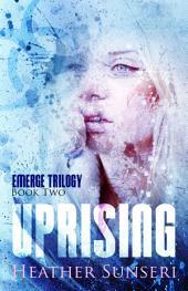 Uprising (Emerge series, Book #2)