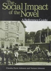 The Social Impact of the Novel: A Reference Guide