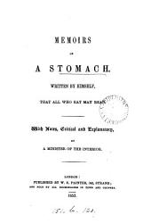 Memoirs of a stomach, written by himself, with notes by a minister of the interior [S. Whiting].