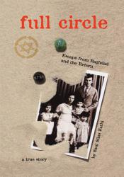 Full Circle Escape From Baghdad And The Return Book PDF