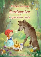 Rotkäppchen (Deutsch Spanisch zweisprachige Ausgabe illustriert): Caperucita Roja (Alemán Español Edición bilingüe, ilustrado)