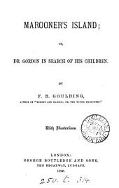 Marooner's Island: Or, Dr. Gordon in Search of His Children