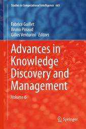 Advances in Knowledge Discovery and Management: Volume 6