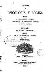 Curso de psicología y lógica: escrito con arreglo al programa oficial de esta asignatura, para uso de los institutos y colegios de segunda enseñanza