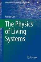 The Physics of Living Systems PDF
