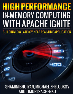 High Performance In Memory Computing With Apache Ignite