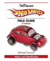 Warman's Hot Wheels Field Guide: Values and Identification, Edition 3
