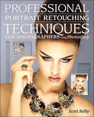 Professional Portrait Retouching Techniques for Photographers Using Photoshop