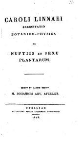 Caroli Linnaei Exercitatio botanico-physica de nuptiis et sexu plantarum