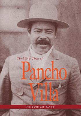 The Life and Times of Pancho Villa PDF