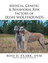 Medical, Genetic & Behavioral Risk Factors of Irish Wolfhounds