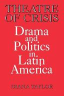 Theatre of Crisis: Drama and Politics in Latin America