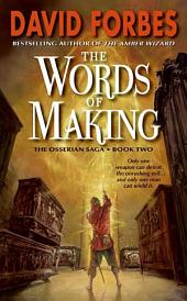 The Words of Making: The Osserian Saga: Book Two