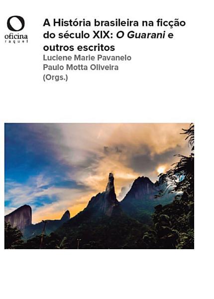 A Hist Ria Brasileira Na Fic O Do S Culo Xix
