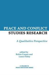 Peace and Conflict Studies Research: A Qualitative Perspective