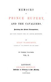 Memoirs of Prince Rupert and the Cavaliers; Including Their Private Correspondence; Now First Publ. from the Original Manuscripts: Volume 2