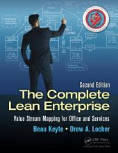 The Complete Lean Enterprise: Value Stream Mapping for Office and Services, Second Edition, Edition 2