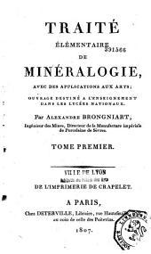 Traité élémentaire de minéralogie avec ses applications aux arts: Volume1