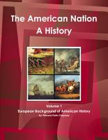 The American Nation The American Nation   A History  Volume 1 European Background of American History PDF