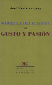 Sobre la delicadeza de gusto y pasión: deserts conquered from chaos and nothing