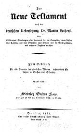 Das Neue Testament nach der deutschen Übersetzung Martin Luthers: Mit Erklärungen, Einleitungen, ... Zum Gebrauch für alle Freunde des göttlichen Wortes, insonderheit für Lehrer in Kirchen und Schulen