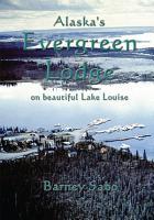 Alaska s Evergreen Lodge on Beautiful Lake Louise PDF