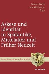 Askese und Identität in Spätantike, Mittelalter und Früher Neuzeit