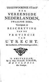 Tegenwoordige Staat der Vereenigde Nederlanden: Volume 12