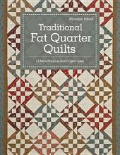 Traditional Fat Quarter Quilts: 11 Traditional Quilt Projects From Open Gate
