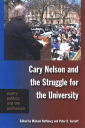 Cary Nelson and the Struggle for the University