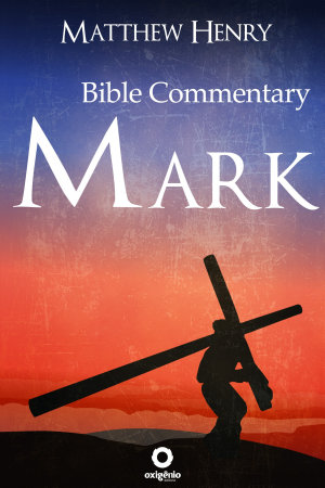 The Gospel of Mark   Complete Bible Commentary Verse by Verse PDF