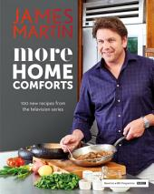 More Home Comforts: 100 new recipes from the television series