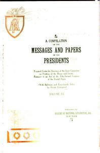 A Compilation of the Messages and Papers of the Presidents Book