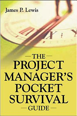The Project Manager s Pocket Survival Guide PDF