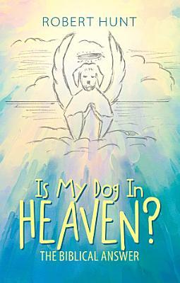 Is My Dog in Heaven  PDF