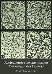 Photochemie (die chemischen Wirkungen des Lichtes)