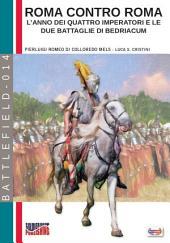 Roma contro Roma: L'anno dei quattro imperatori e le due battaglie di Bedriacum
