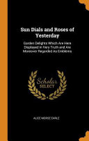 Sun Dials and Roses of Yesterday PDF
