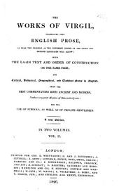 The Works of Vergil: Translated Into English Prose... : with the Latin Text and Order of Construction on the Same Page, and ... Notes in English ..., Volume 2