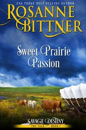Sweet Prairie Passion