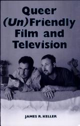 Queer Un Friendly Film And Television Book PDF