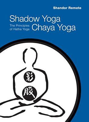 Shadow Yoga  Chaya Yoga