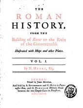 The Roman History: From the Building of Rome to the Ruin of the Commonwealth, Volume 1