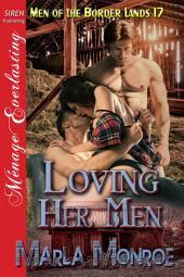 Loving Her Men [Men of the Border Lands 17]