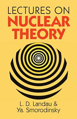 Lectures on Nuclear Theory PDF